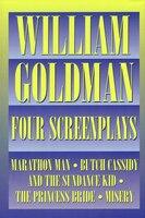 William Goldman - Four Screenplays: Four Screen Plays With Essays (00314391)