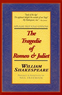 Book The Tragedie Of Romeo & Juliet: Applause First Folio Editions by William Shakespeare