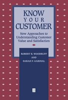 Know Your Customer: New Approaches to Understanding Customer Value and Satisfaction