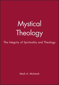 Mystical Theology: The Integrity of Spirituality and Theology