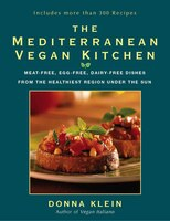 The Mediterranean Vegan Kitchen: Meat-free, Egg-free, Dairy-free Dishes From The Healthiest Region…