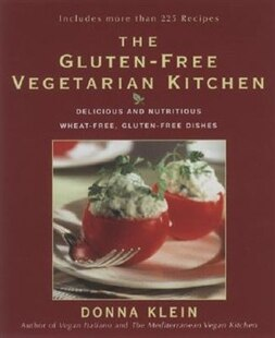The Gluten-Free Vegetarian Kitchen: Delicious And Nutritious Wheat-free, Gluten-free Dishes