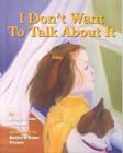 Book Don'T Want to Talk About It: A Story About Divorce For Young Children by Jeanie Ransom
