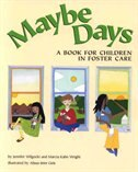 Book Maybe Days: A Book For Children in Foster Care by Jennifer Wilgocki