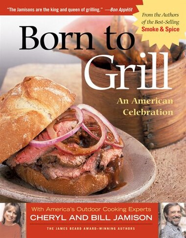 Born to Grill: An American Celebration by Cheryl Jamison