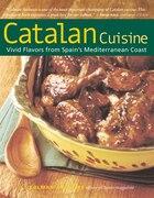 Catalan Cuisine, Revised Edition: Vivid Flavors from Spain's Mediterranean Coast