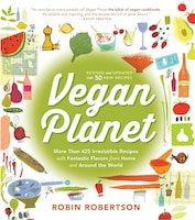 Vegan Planet, Revised Edition: 425 Irresistible Recipes With Fantastic Flavors from Home and Around…