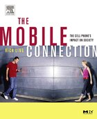 The Mobile Connection: The Cell Phone's Impact on Society