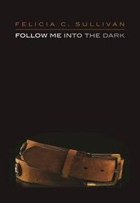 Follow Me Into The Dark