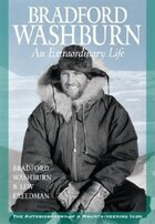 Bradford Washburn: An Extraordinary Life: Autobiography, a Mountaineering Icon