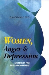 Women, Anger & Depression: Strategies for Self Empowerment