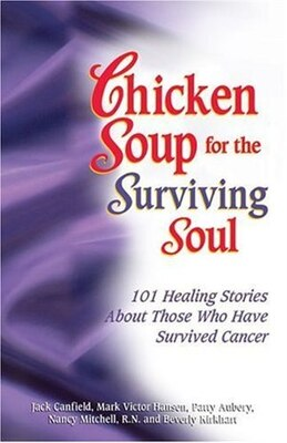 Book Chicken Soup for the Cancer Survivor's Soul: 101 Healing Stories Of Courage And Inspiration by Beverly Kirkhart