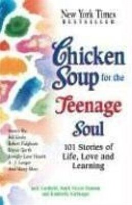 Book Chicken Soup for the Teenage Soul: 101 Stories Of Life, Love And Learning by Jack Canfield