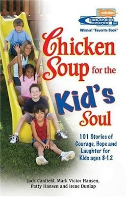 Book Chicken Soup for the Kid's Soul: 101 Stories Of Courage, Hope And Laughter by Jack Canfield
