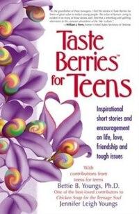 Taste Berries for Teens: Inspirational Short Stories And Encouragement On Life, Love, Friendship…
