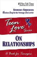 Teen Love, On Relationships: A Book For Teenagers