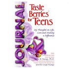 Taste Berries for Teens Journal: My thoughts on life, love and making a difference
