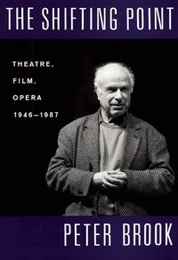 The Shifting Point: Theatre, Film, Opera 1946-1987