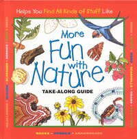 More Fun With Nature: Take Along Guide