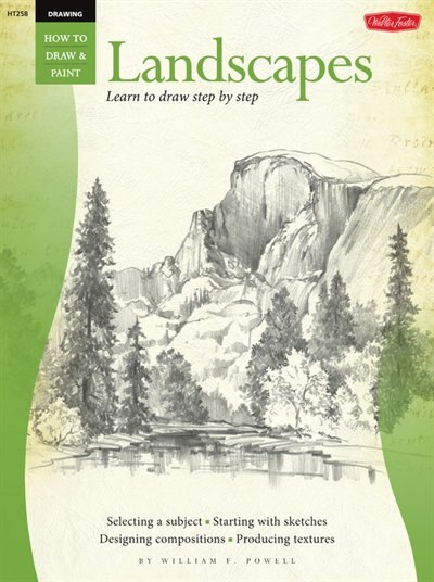 Drawing: Landscapes With William F. Powell: Learn To Draw Step By Step by William Powell