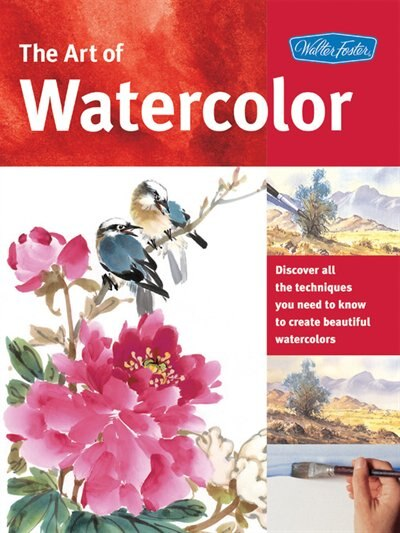 The Art Of Watercolor: Learn Watercolor Painting Tips And Techniques That Will Help You Learn How To Paint Beautiful Water by William F. Powell
