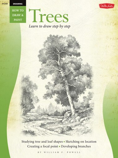 Drawing: Trees with William F. Powell: Learn To Paint Step By Step by William Powell