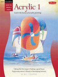 Oil & Acrylic: Acrylic 1: Learn The Basics Of Acrylic Painting