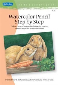Book Watercolor Pencil Step By Step: Explore A Range Of Styles And Techniques For Creating Your Own… by Pat Averill