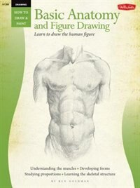 Drawing: Basic Anatomy And Figure Drawing: Learn To Draw The Human Figure