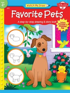 Favorite Pets: A Step-by-step Drawing And Story Book For Preschoolers