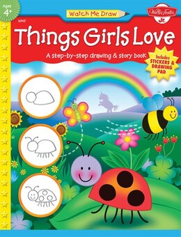 Book Things Girls Love: A Step-by-step Drawing And Story Book by Jenna Winterberg