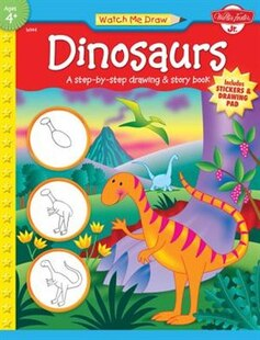 Dinosaurs: A Step-by-step Drawing And Story Book