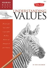 Understanding Values: Discover your inner artist as you explore the basic theories and techniques of pencil drawing