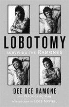 Lobotomy: Surviving the Ramones