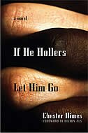If He Hollers Let Him Go: A Novel