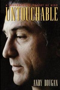Untouchable: A Biography of Robert De Niro