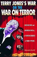 Terry Jones's War on the War on Terror: Observations and Denunciations by a Founding Member of…
