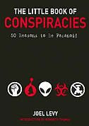 Book The Little Book Of Conspiracies: 50 Reasons To Be Paranoid by Joel Levy