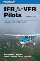 IFR for VFR Pilots: An Exercise in Survival