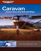 Caravan: Cessna's Swiss Army Knife With Wings!: Cessna's Swiss Army Knife With Wings