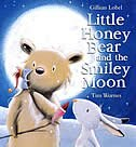 Book Little Honey Bear And The Smiley Moon by Gillian Lobel