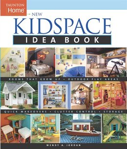 Book New Kidspace Idea Book: Rooms That Grow Up * Quick Makeovers* Outdoor Pl by Wendy A Jordan
