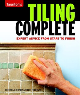 Book Tiling Complete: Expert Advice from Start to Finish by Michael Schweit
