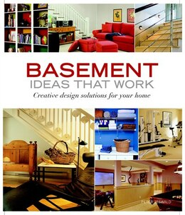 Book Basement Ideas That Work: Creative Design Solutions for Your Home by Peter Jeswald