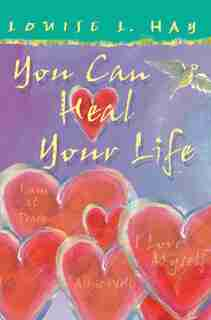 You Can Heal Your Life Gift Edition: Gift Edition by Louise Hay