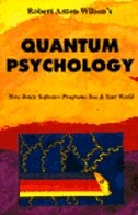 Book Quantum Psychology: How Brain Software Programs You And Your World by Robert Anton Wilson