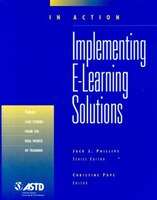 Implementing E-Learning Solutions: In Action Case Study Series