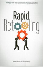 Rapid Retooling: Developing World-class Organizations In A Rapidly Changing World