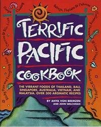 Terrific Pacific Cookbook: The Vibrant Foods Of Thailand, Bali, Singapore, Australia, Vietnam, And…