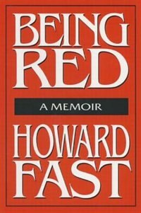 Book Being Red: A Memoir by Howard Fast